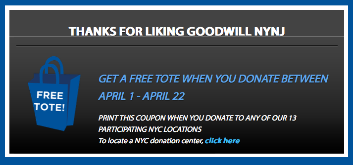 Click here and you'll find a coupon good for one tote bag the next time you donate to an NYC Goodwill before April 22nd!