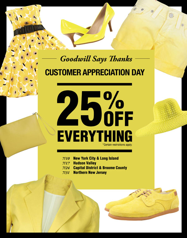 25% off everything in NYC and Long Island on 7/10, in Hudson Valley on 7/17, in Capital District & Broome County on 7/24 and New Jersey on 7/31