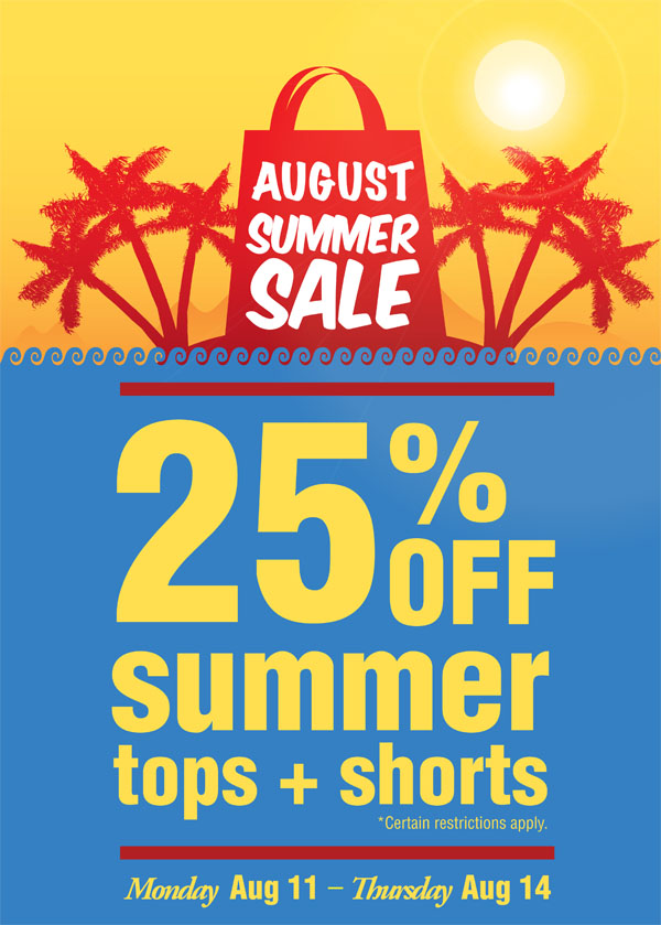 25% off summer tops and shorts Monday August 11 through Thursday August 14